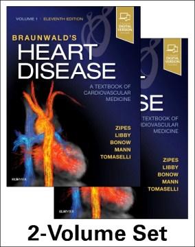 Product Braunwald's Heart Disease: A Textbook of Cardiovascular Medicine