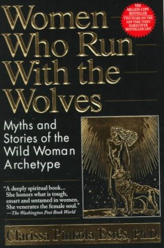 Product Women Who Run With the Wolves: Myths and Stories of the Wild Woman Archetype