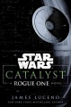 Product Catalyst: A Rogue One Novel