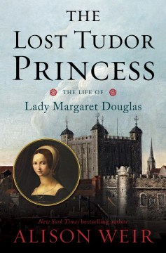 Product The Lost Tudor Princess: The Life of Lady Margaret Douglas