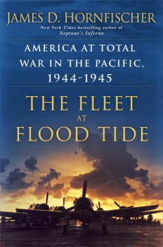 Product The Fleet at Flood Tide: America at Total War in the Pacific, 1944-1945
