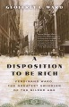 Product A Disposition to Be Rich: Ferdinand Ward, the Greatest Swindler of the Gilded Age