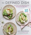 Product The Defined Dish: Whole30 Endorsed, Healthy and Wholesome Weeknight Recipes