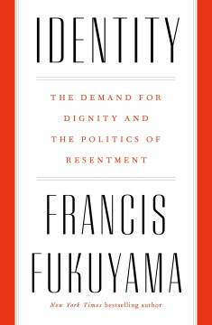 Product Identity: The Demand for Dignity and the Politics of Resentment