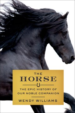 Product The Horse: The Epic History of Our Noble Companion