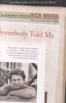 Product Somebody Told Me: The Newspaper Stories of Rick Bragg