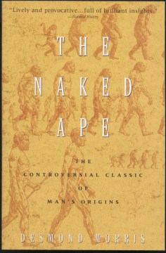 Product The Naked Ape: A Zoologist's Study of the Human Animal