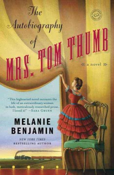 Product The Autobiography of Mrs. Tom Thumb: A Novel