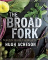 Product The Broad Fork: Recipes for the Wide World of Vegetables and Fruits