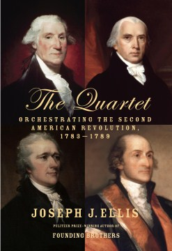 Product The Quartet: Orchestrating the Second American Revolution, 1783-1789
