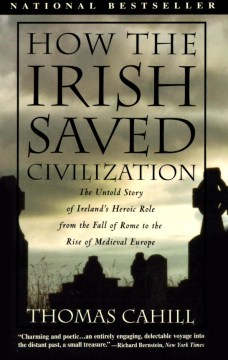 Product How the Irish Saved Civilization: The Untold Story of Ireland's Heroic Role from the Fall of Rome to the Rise of Medieval Europe