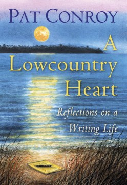 Product A Lowcountry Heart: Reflections on a Writing Life