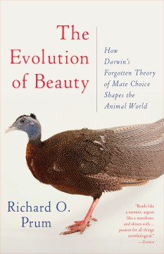 Product The Evolution of Beauty: How Darwin's Forgotten Theory of Mate Choice Shapes the Animal World and Us