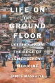 Product Life on the Ground Floor: Letters from the Edge of Emergency Medicine