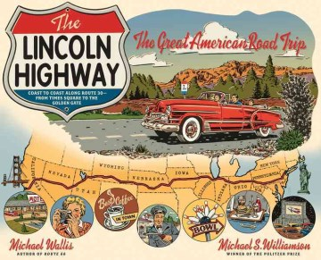 Product Lincoln Highway: Coast to Coast from Times Square to the Golden Gate