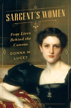 Product Sargent's Women: Four Lives Behind the Canvas