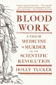 Product Blood Work: A Tale of Medicine and Murder in the Scientific Revolution