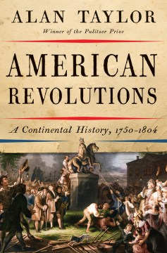 Product American Revolutions: A Continental History, 1750-1804