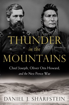 Product Thunder in the Mountains: Chief Joseph, Oliver Otis Howard, and the Nez Perce War