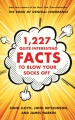 Product 1,227 Quite Interesting Facts to Blow Your Socks O