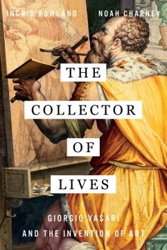 Product The Collector of Lives: Giorgio Vasari and the Invention of Art