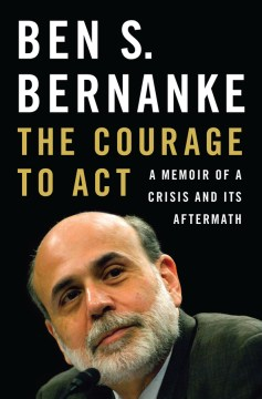 Product The Courage to Act: A Memoir of a Crisis and Its Aftermath