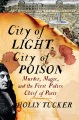 Product City of Light, City of Poison: Magic, Murder, and the First Police Chief of Paris