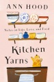 Product Kitchen Yarns: Notes on Life, Love, and Food