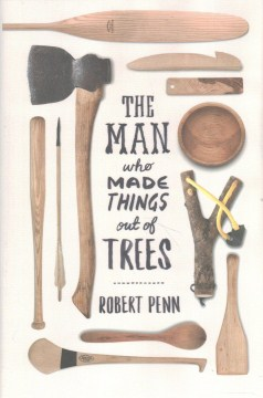 Product The Man Who Made Things Out of Trees