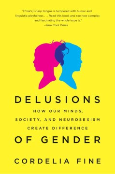 Product Delusions of Gender: How Our Minds, Society, and Neurosexism Create Difference