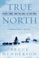 Product True North: Peary, Cook, and the Race to the Pole