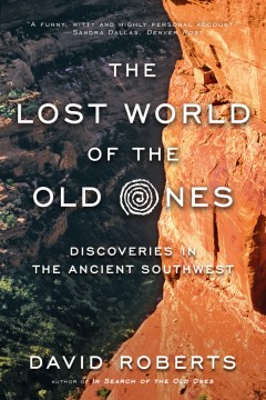 Product The Lost World of the Old Ones: Discoveries in the Ancient Southwest