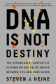 Product DNA Is Not Destiny: The Remarkable, Completely Misunderstood Relationship Between You and Your Genes