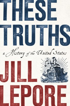 Product These Truths: A History of the United States