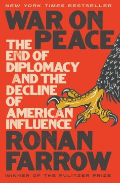 Product War on Peace: The End of Diplomacy and the Decline of American Influence
