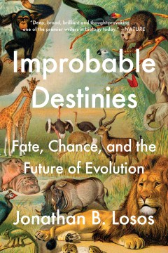 Product Improbable Destinies: Fate, Chance, and the Future of Evolution