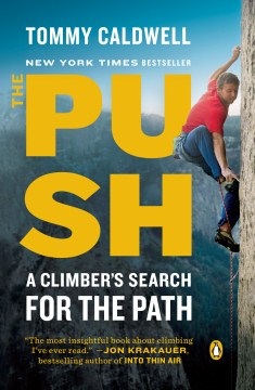 Product The Push: A Climber's Journey of Endurance, Risk, and Going Beyond Limits