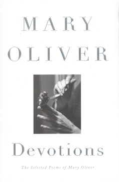 Product Devotions: The Selected Poems of Mary Oliver