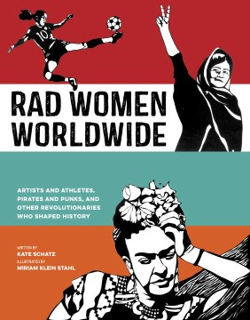 Product Rad Women Worldwide: Artists and Athletes, Pirates and Punks, and Other Revolutionaries Who Shaped History