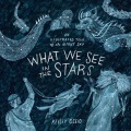 Product What We See in the Stars