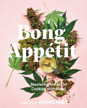 Product Bong Appétit: Mastering the Art of Cooking With Weed