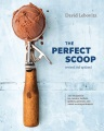 Product The Perfect Scoop: 200 Recipes for Ice Creams, Sorbets, Gelatos, Granitas, and Sweet Accompaniments