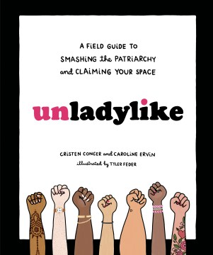 Product Unladylike: A Field Guide to Smashing the Patriarchy and Claiming Your Space