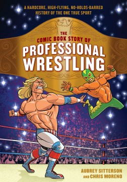 Product The Comic Book Story of Professional Wrestling: A Hardcore, High-flying, No-holds-barred History of the One True Sport