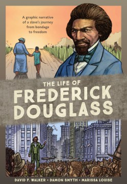 Product The Life of Frederick Douglass: A Graphic Narrative of a Slave's Journey from Bondage to Freedom