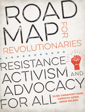 Product Road Map for Revolutionaries: Resistance, Activism, and Advocacy for All