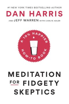 Product Meditation for Fidgety Skeptics: A 10% Happier How-To Book