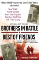 Product Brothers in Battle, Best of Friends: Two Wwii Paratroopers from the Original Band of Brothers Tell Their Story