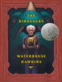 Product The Dinosaurs of Waterhouse Hawkins : an Illuminating History of Mr. Waterhouse Hawkins, Artist and Lecturer : True Dinosaur Story in Three Ages ....: An Illuminating History of Mr. Waterhouse Hawkins, Artist and Lecturer