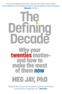 Product The Defining Decade: Why Your Twenties Matter and How to Make the Most of Them Now